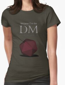 Because I'm the DM Womens Fitted T-Shirt