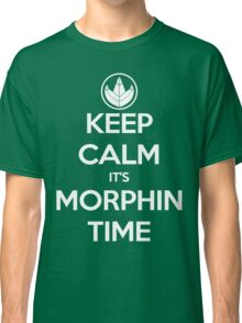 Keep Calm It's Morphin Time (Green) Classic T-Shirt