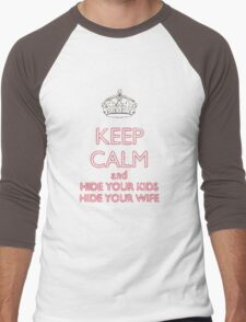 Keep Calm Hide your kids and your wife Men's Baseball ¾ T-Shirt