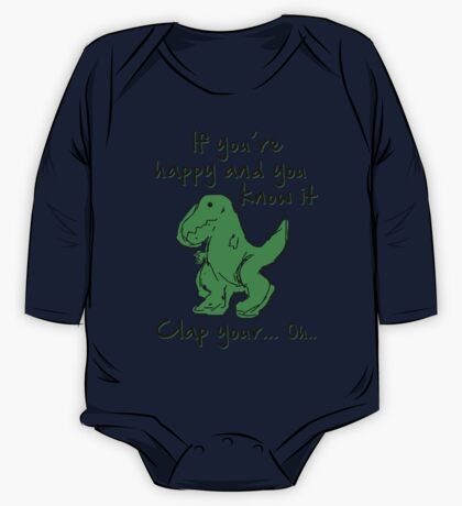 A Happy Dinosaur? Black Text One Piece - Long Sleeve