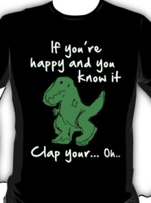 A Happy Dinosaur? White Text T-Shirt
