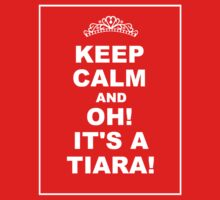 KEEP CALM AND... OH! IT'S A TIARA!