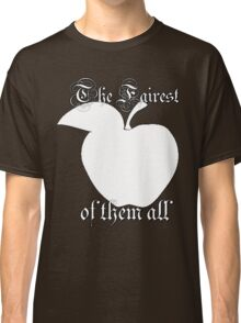 The Fairest of them all Classic T-Shirt