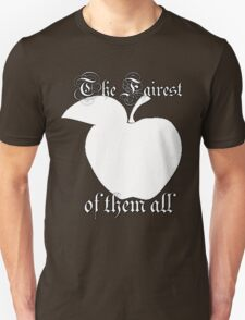 The Fairest of them all T-Shirt