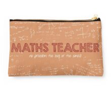 Maths Teacher (no problem too big or too small) Studio Pouch