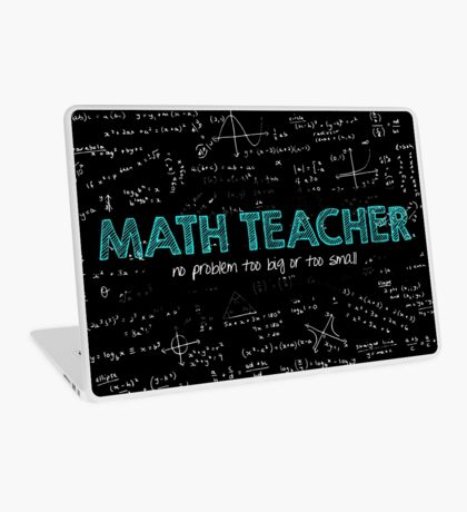 Math Teacher (no problem too big or too small) Laptop Skin