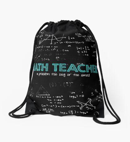 Math Teacher (no problem too big or too small) Drawstring Bag