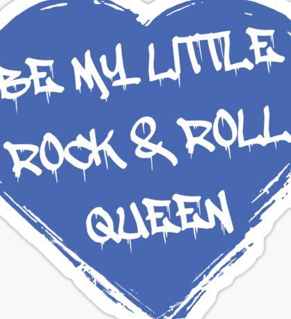 Be My Little Rock & Roll Queen Sticker