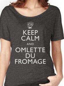 """""""KEEP CALM AND OMLETTE DU FROMAGE"""" Women's Relaxed Fit T-Shirt"""