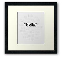 """""""Hello"""" Framed Print"""