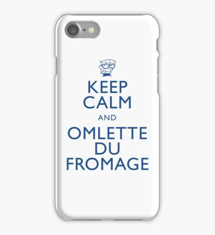 """KEEP CALM AND OMLETTE DU FROMAGE"" iPhone Case/Skin"