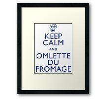 """KEEP CALM AND OMLETTE DU FROMAGE"" Framed Print"