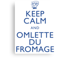 """KEEP CALM AND OMLETTE DU FROMAGE"" Canvas Print"