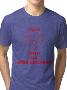 I'm In Love With The Nerd Guitarist Tri-blend T-Shirt