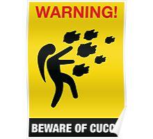 Beware of Cucco Poster