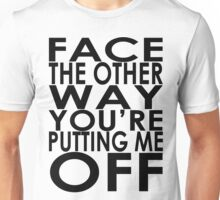 Face The Other Way Unisex T-Shirt