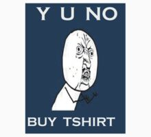 Y U NO BUY TSHIRT? by ColeWorld