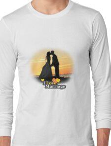 I Love Marriage Long Sleeve T-Shirt