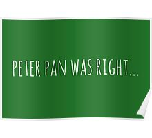 Peter Pan was right... in white Poster