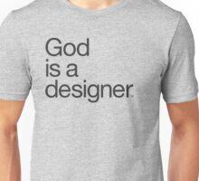 God Is a Designer.  Unisex T-Shirt