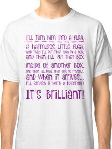I'll turn him into a flea... in purple Classic T-Shirt