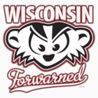 Mad Badger Wisconsin Forwarned by gstrehlow2011