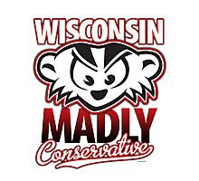 Mad Badger Wisconsin MADLY Conservative Photographic Print