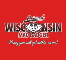 Mad Badger Wisconsin Original by gstrehlow2011