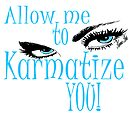ALLOW ME TO KARMATIZE YOU by Karma  Arts UK