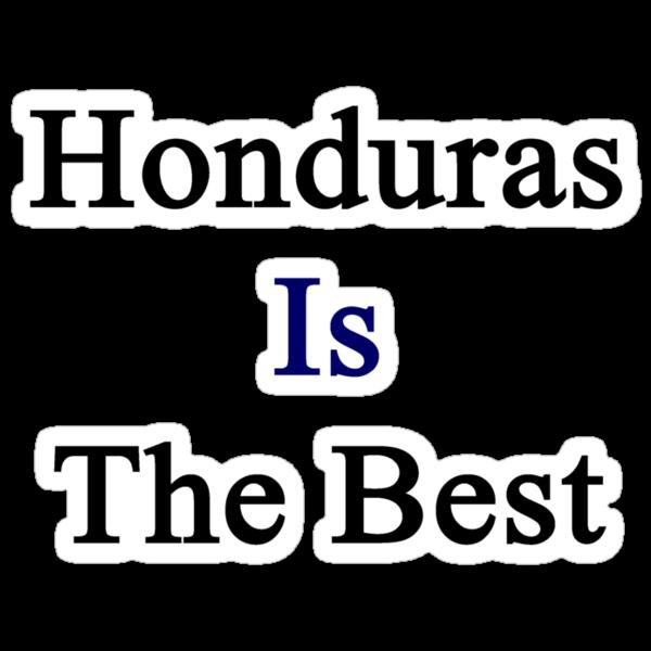 Honduras Is The Best by supernova23