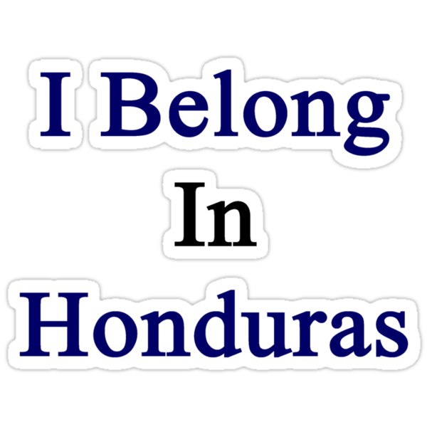 I Belong In Honduras by supernova23