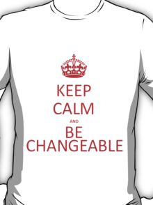 Be Changeable T-Shirt