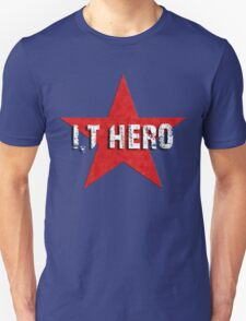 I.T HERO Unisex T-Shirt
