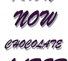 RUN NOW  CHOCOLATE LATER by KazM