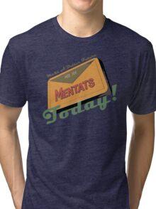 Mentats - A better future, Today!  - Fallout Tri-blend T-Shirt