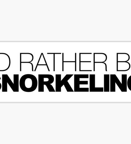 I'd rather be Snorkeling Sticker
