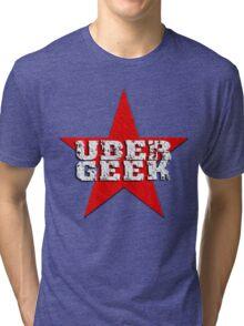 Uber Geek Tri-blend T-Shirt
