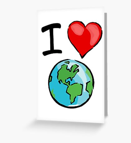 I heart earth Greeting Card