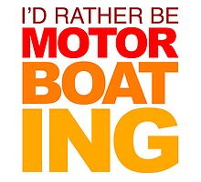 I'd rather be Motor Boating Orange Fade by LudlumDesign