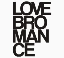 Love Bromance by DropBass