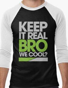 Keep It Real Bro, We Cool? (green) Men's Baseball ¾ T-Shirt