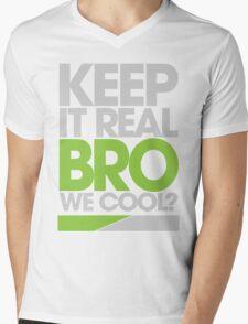 Keep It Real Bro, We Cool? (green) Mens V-Neck T-Shirt