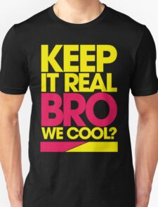 Keep It Real Bro, We Cool? (yellow) Unisex T-Shirt