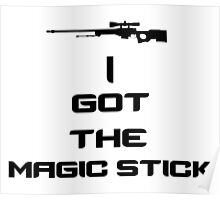 I got the Magic Stick Poster