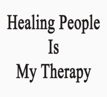 Healing People Is My Therapy by supernova23