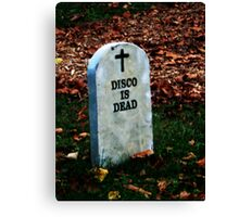 Disco is Dead Canvas Print