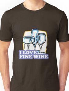 I Love Fine Wine Unisex T-Shirt