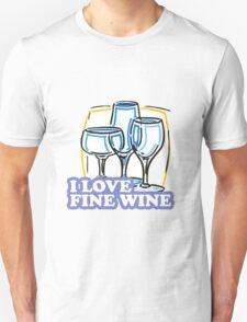 I Love Fine Wine T-Shirt