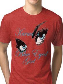 KARMAS BLUE EYED GIRL Tri-blend T-Shirt