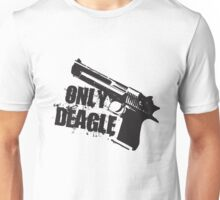 Only Deagle Unisex T-Shirt